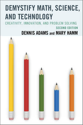 Demystify Math, Science, and Technology: Creativity, Innovation, and Problem-Solving (Hardback)