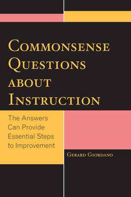 Commonsense Questions about Instruction: The Answers Can Provide Essential Steps to Improvement (Paperback)