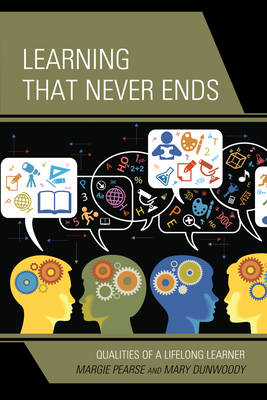 Learning That Never Ends: Qualities of a Lifelong Learner (Paperback)
