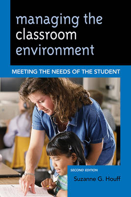 Managing the Classroom Environment: Meeting the Needs of the Student (Hardback)