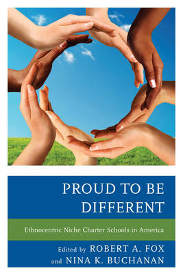 Proud to be Different: Ethnocentric Niche Charter Schools in America (Hardback)