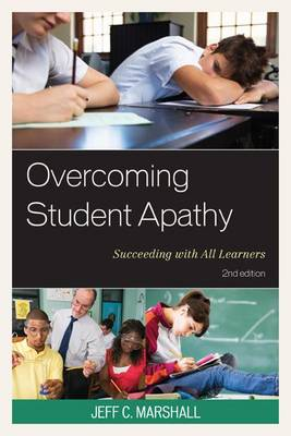 Overcoming Student Apathy: Succeeding with All Learners (Hardback)