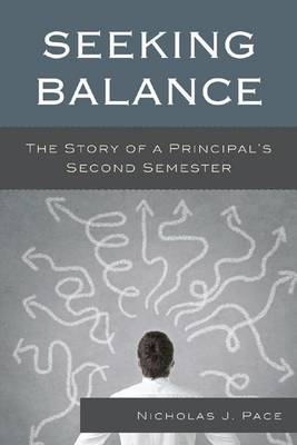 Seeking Balance: The Story of a Principal's Second Semester (Paperback)