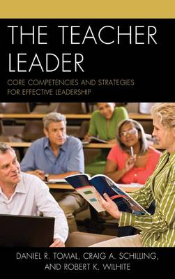 The Teacher Leader: Core Competencies and Strategies for Effective Leadership - The Concordia University Leadership Series (Paperback)