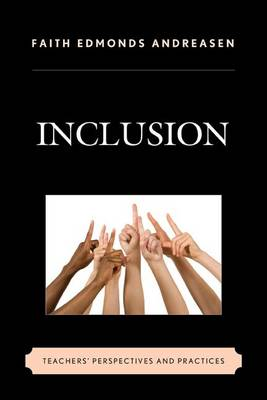 Inclusion: Teachers' Perspectives and Practices (Hardback)