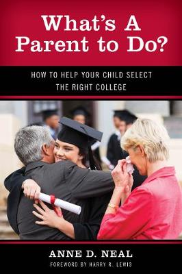 What's A Parent to Do?: How to Help Your Child Select the Right College - New Frontiers in Education (Hardback)