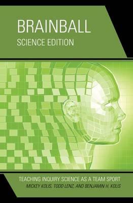 Brainball: Teaching Inquiry Science as a Team Sport (Hardback)