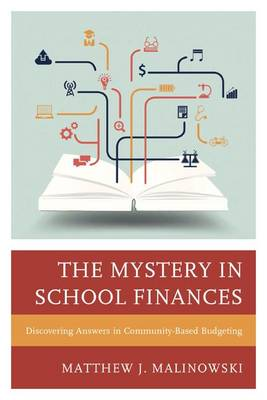 The Mystery in School Finances: Discovering Answers in Community-Based Budgeting (Paperback)