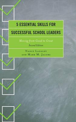 5 Essential Skills for Successful School Leaders: Moving from Good to Great (Hardback)