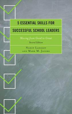 5 Essential Skills for Successful School Leaders: Moving from Good to Great (Paperback)