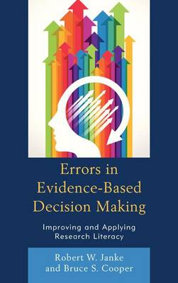 Errors in Evidence-Based Decision Making: Improving and Applying Research Literacy (Hardback)