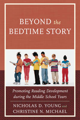 Beyond the Bedtime Story: Promoting Reading Development during the Middle School Years (Paperback)