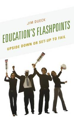 Education's Flashpoints: Upside Down or Set-Up to Fail (Hardback)