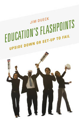 Education's Flashpoints: Upside Down or Set-Up to Fail (Paperback)