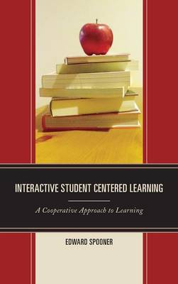 Interactive Student Centered Learning: A Cooperative Approach to Learning (Hardback)