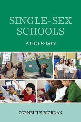 Single-Sex Schools: A Place to Learn (Hardback)