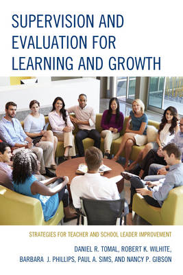 Supervision and Evaluation for Learning and Growth: Strategies for Teacher and School Leader Improvement - The Concordia University Leadership Series (Hardback)