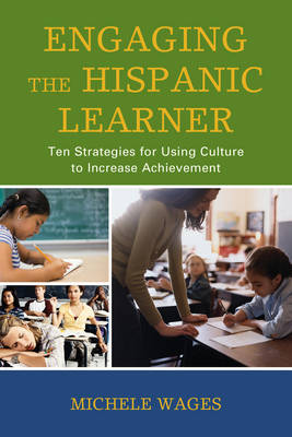 Engaging the Hispanic Learner: Ten Strategies for Using Culture to Increase Achievement (Paperback)
