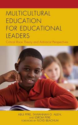 Multicultural Education for Educational Leaders: Critical Race Theory and Antiracist Perspectives - Critical Black Pedagogy in Education (Hardback)