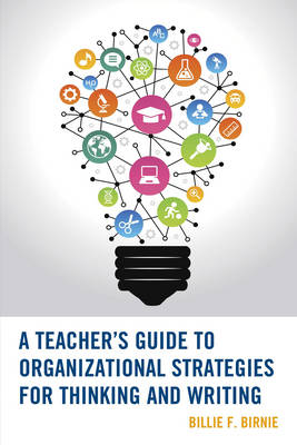 A Teacher's Guide to Organizational Strategies for Thinking and Writing - Wrinkles in Teaching: A Series of Guidebooks for Teachers (Paperback)
