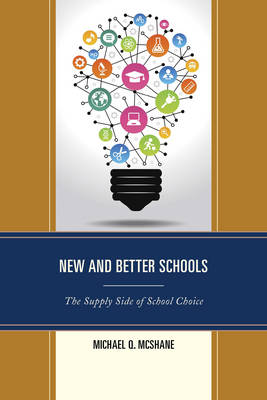 New and Better Schools: The Supply Side of School Choice - New Frontiers in Education (Paperback)