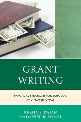Grant Writing: Practical Strategies for Scholars and Professionals - The Concordia University Leadership Series (Hardback)
