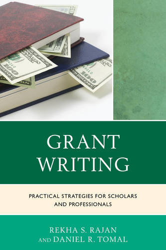 Grant Writing: Practical Strategies for Scholars and Professionals - The Concordia University Leadership Series (Paperback)