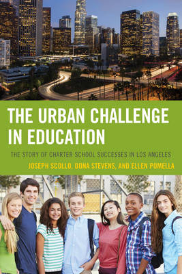 The Urban Challenge in Education: The Story of Charter School Successes in Los Angeles (Paperback)