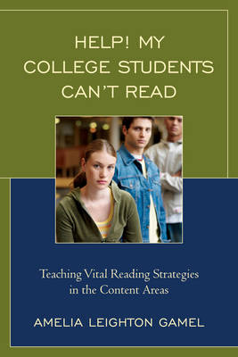 Help! My College Students Can't Read: Teaching Vital Reading Strategies in the Content Areas (Paperback)