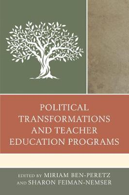 Political Transformations and Teacher Education Programs (Hardback)
