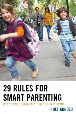 29 Rules for Smart Parenting: How to Raise Children Without Being a Tyrant (Hardback)