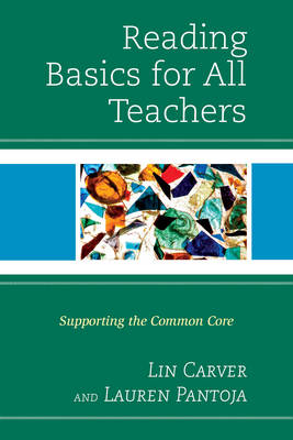 Reading Basics for All Teachers: Supporting the Common Core (Hardback)