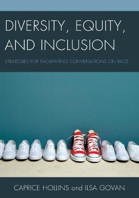 Diversity, Equity, and Inclusion: Strategies for Facilitating Conversations on Race (Paperback)