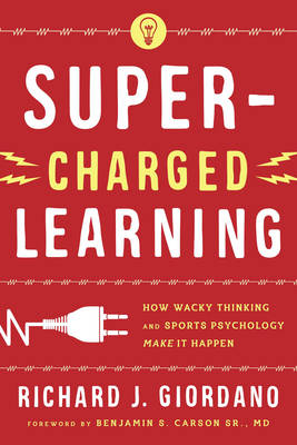 Super-Charged Learning: How Wacky Thinking and Sports Psychology Make it Happen (Paperback)