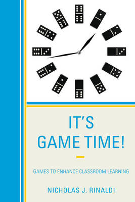 It's Game Time!: Games to Enhance Classroom Learning (Hardback)