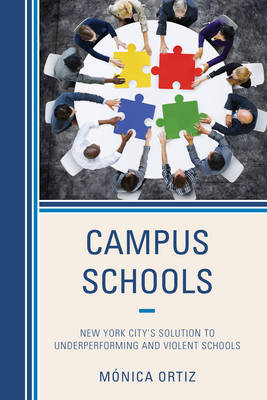 Campus Schools: New York City's Solution to Underperforming and Violent Schools (Paperback)