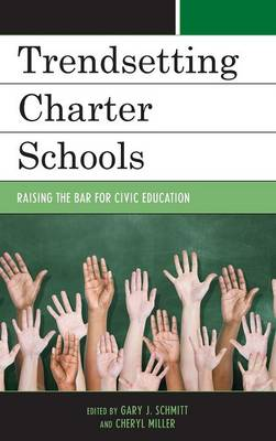Trendsetting Charter Schools: Raising the Bar for Civic Education - New Frontiers in Education (Hardback)
