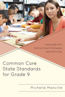 Common Core State Standards for Grade 9: Language Arts Instructional Strategies and Activities (Paperback)