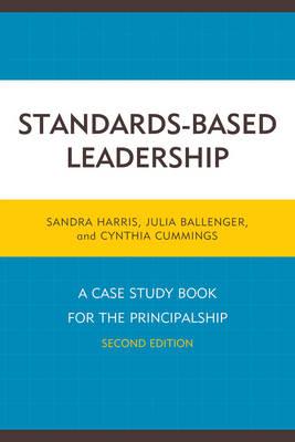 Standards-Based Leadership: A Case Study Book for the Principalship (Hardback)