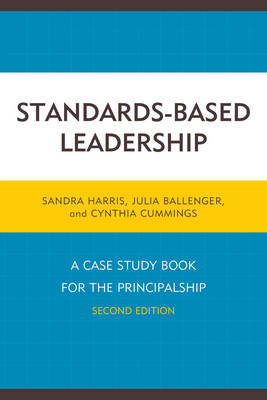 Standards-Based Leadership: A Case Study Book for the Principalship (Paperback)