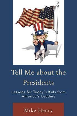 Tell Me about the Presidents: Lessons for Today's Kids from America's Leaders (Paperback)