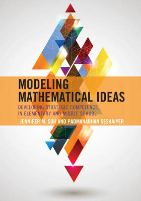 Modeling Mathematical Ideas: Developing Strategic Competence in Elementary and Middle School (Paperback)