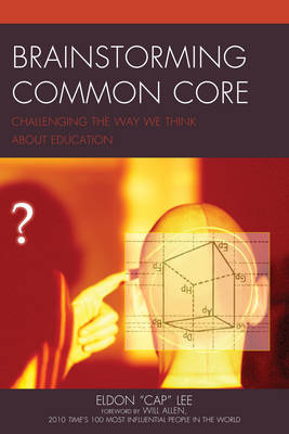 Brainstorming Common Core: Challenging the Way We Think About Education (Paperback)