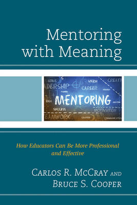 Mentoring with Meaning: How Educators Can Be More Professional and Effective (Hardback)