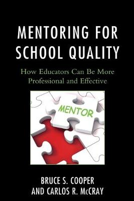 Mentoring for School Quality: How Educators Can Be More Professional and Effective (Paperback)