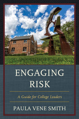 Engaging Risk: A Guide for College Leaders (Hardback)