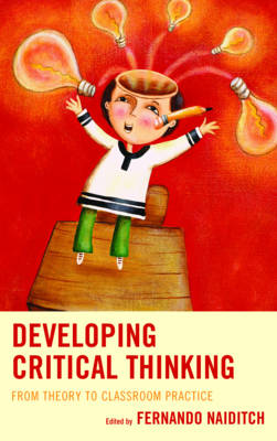 Developing Critical Thinking: From Theory to Classroom Practice (Hardback)