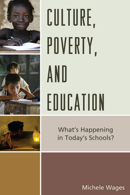 Culture, Poverty, and Education: What's Happening in Today's Schools? (Hardback)