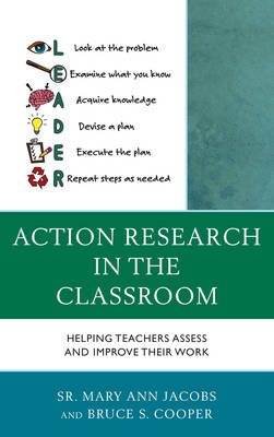 Action Research in the Classroom: Helping Teachers Assess and Improve their Work (Paperback)