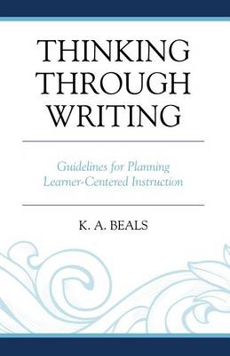 Thinking through Writing: Guidelines for Planning Learner-Centered Instruction (Paperback)